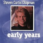 Steven Curtis Chapman The Early Years