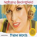Natasha Bedingfield These Words (Limited Edition Single)