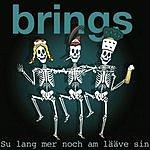 Brings Su Lang Mer Noch Am Lääve Sin (Maxi-Single)