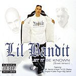 Lil Bandit Let It Be Known (Parental Advisory)