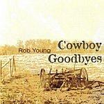 Rob Young Cowboy Goodbyes