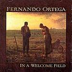 Fernando Ortega In A Welcome Field