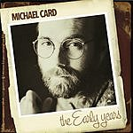 Michael Card The Early Years
