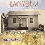 Nik Freitas Heavy Mellow