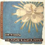 The Minders The Future's Always Perfect