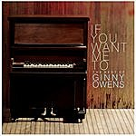 Ginny Owens If You Want Me To: The Best Of Ginny Owens