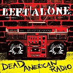 Left Alone Dead American Radio