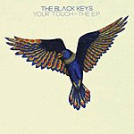 The Black Keys Your Touch: The EP