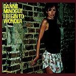 Dannii Minogue I Begin To Wonder (3-Track Maxi-Single)