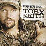 Toby Keith Crash Here Tonight (Single)