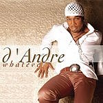 D'Andre Whatever (Maxi-Single)
