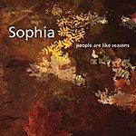 Sophia People Are Like Seasons