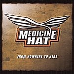 Medicine Hat From Here To Nowhere