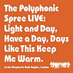The Polyphonic Spree Light And Day (Live) (Maxi-Single)