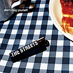 The Streets Don't Mug Yourself (Maxi-Single)