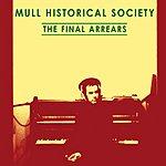 Mull Historical Society The Final Arrears (Maxi-Single)