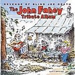 John Fahey Revenge Of Blind Joe Death: The John Fahey Tribute Album
