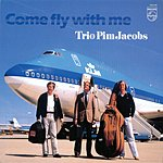 Trio Pim Jacobs Come Fly With Me