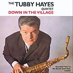 Tubby Hayes Down In The Village