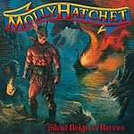 Molly Hatchet Silent Reign Of Heroes