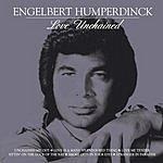 Engelbert Humperdinck Love Unchained