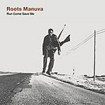 Roots Manuva Run Come Save Me