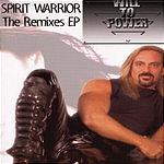 Will To Power Spirit Warrior - The Remixes EP