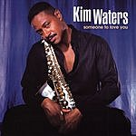 Kim Waters Someone To Love You