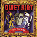 Quiet Riot Alive And Well