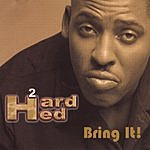 Hard Hed Bring It!
