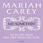 Mariah Carey Say Somethin' (So So Def Remix) (Single)