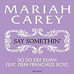 Mariah Carey Say Somethin' (So So Def Remix/Radio Edit)