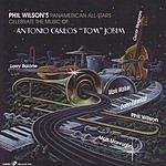 Phil Wilson Phil Wilson's Panamerican All-Stars Celebrate Antonio Carlos 'Tom' Jobim