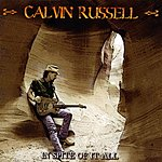 Calvin Russell In Spite Of It All
