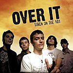 Over It Siren On The 101 (Single)