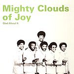 The Mighty Clouds Of Joy Glad About It