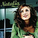 Natalia Fragile Not Broken (Single)
