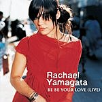 Rachael Yamagata Be Be Your Love (Live At The Loft) (Single)