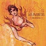 Los Planetas No Ardieras (Single)