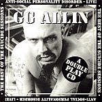 GG Allin The Best Of Suicide Sessions/Anti-Social Personality Disorder (Live) (Parental Advisory)