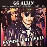 GG Allin The Singles Collection: 1977-1991 (Parental Advisory)