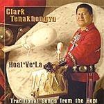 Clark Tenakhongva Hoat' Ve' La - Traditional Songs Of The Hopi