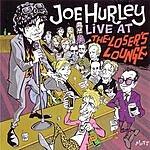 Joe Hurley Live At 'The Losers Lounge'