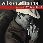 Wilson Simonal Wilson Simonal Canta Tom E Chico