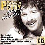 Wolfgang Petry ...Doppelt Stark!!!