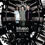 Infusion Girls Can Be Cruel (Single)