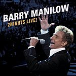 Barry Manilow 2 Nights Live!
