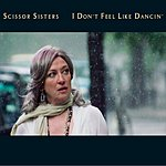 Scissor Sisters I Don't Feel Like Dancin'/Ambition