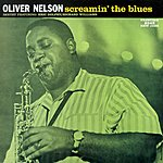 Oliver Nelson Screamin' The Blues (Remastered)