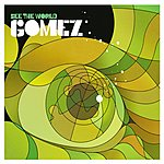 Gomez See The World (Single)